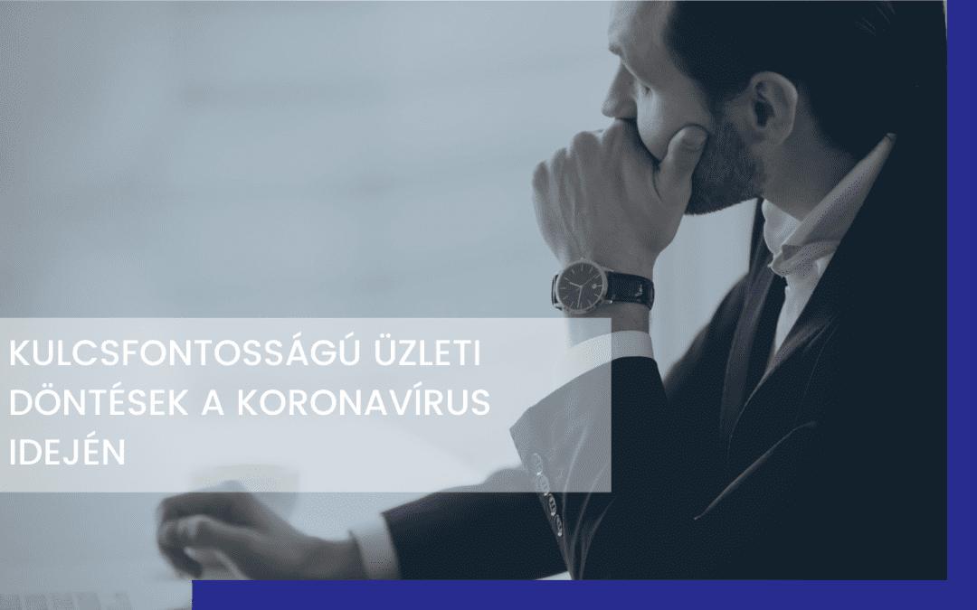 Kulcsfontosságú üzleti döntések a koronavírus idején